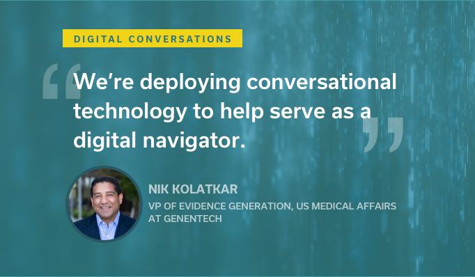We're deploying conversational technology to help serve as a digital navigator.